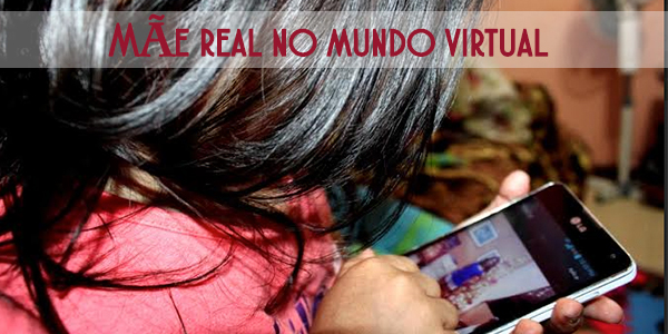 Mãe real no mundo virtual