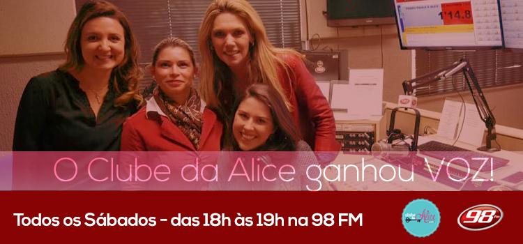 Que emoção, o Clube da Alice estreou na 98FM