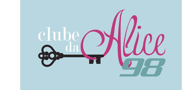 Clube da Alice na rádio 98 estréia hoje.