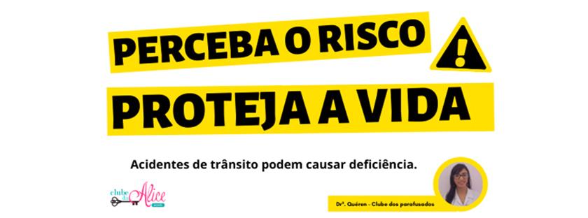 MAIO AMARELO – ACIDENTES CAUSAM DEFICIÊNCIA