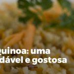 Risoto de Quinoa: uma receita saudável e gostosa