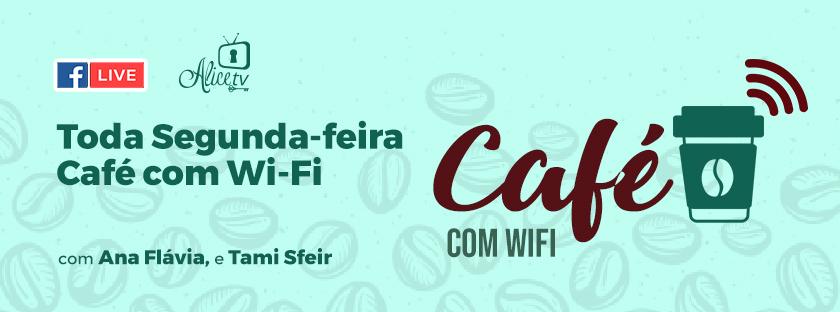 Café com Wi-fi: Novidades no País das Maravilhas!