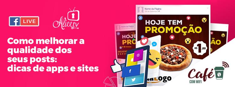 Qualidade de posts: dicas de aplicativos e sites.