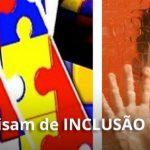 Autismo: eles só precisam de INCLUSÃO
