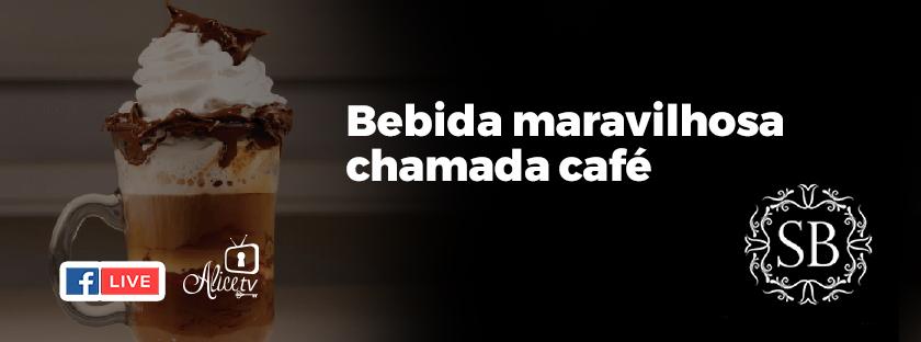 Essa bebida maravilhosa chamada Café