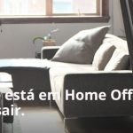 Home Office: uma relação de amor e ódio